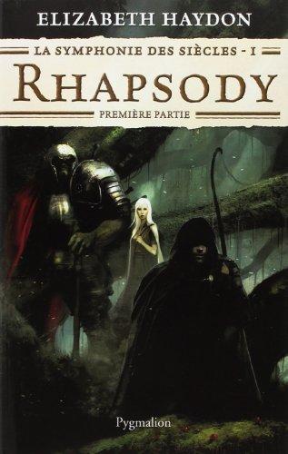 La symphonie des siècles, Tome 1: Rhapsody (French Edition) (2756400246) by Elizabeth Haydon
