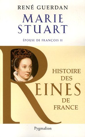 Marie Stuart (French Edition): René Guerdan