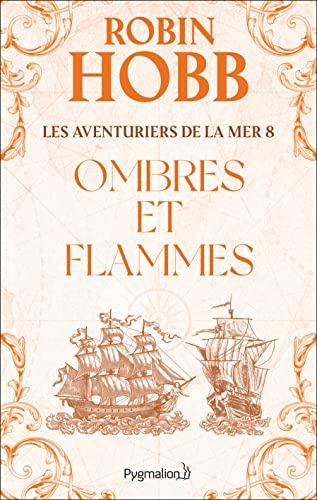 """""""les aventuriers de la mer t.8 ; ombres et flammes"""" (9782756400853) by Robin Hobb"""