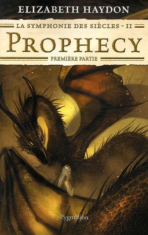 9782756401065: La symphonie des si�cles, Tome 2 : Prophecy : Premi�re partie