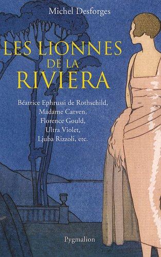 Les lionnes de la Riviera: MICHEL DESFORGES
