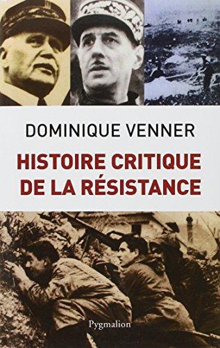histoire critique de la resistance: Dominique Venner