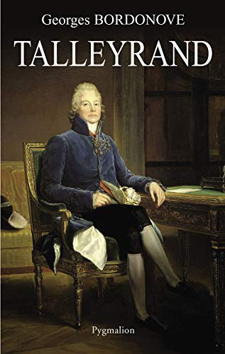 Talleyrand (French Edition): Georges Bordonove