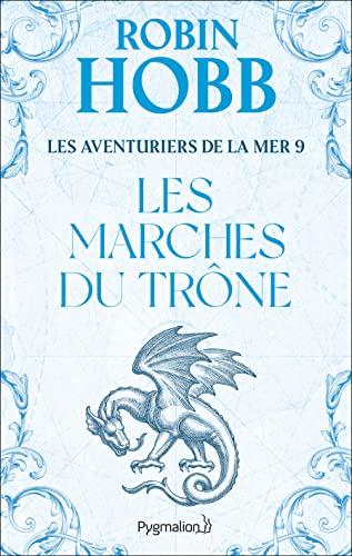 """""""les aventuriers de la mer t.9 ; les marches du trône"""" (2756401218) by Robin Hobb"""