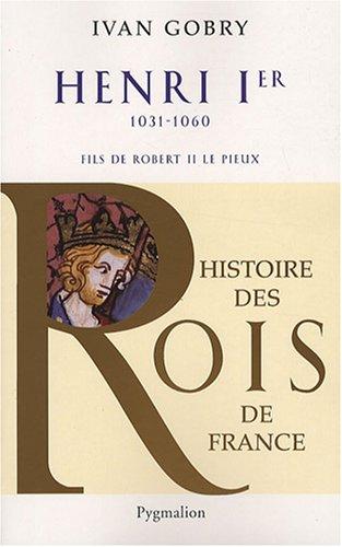 9782756401454: Henri Ier : Fils de Robert II, 1031-1060