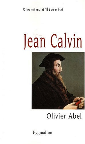 Jean Calvin (French Edition): OLIVIER ABEL