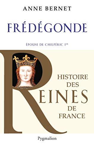 9782756401782: Fr�d�gonde : Epouse de Chilp�ric Ier