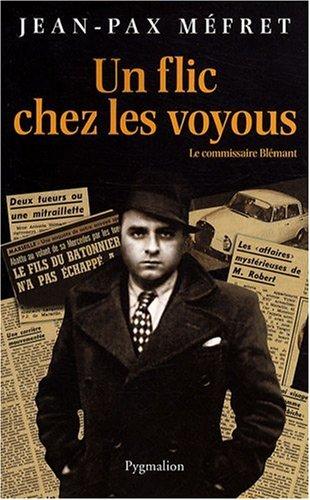 9782756401799: Un flic chez les voyous : Le commissaire Blémant