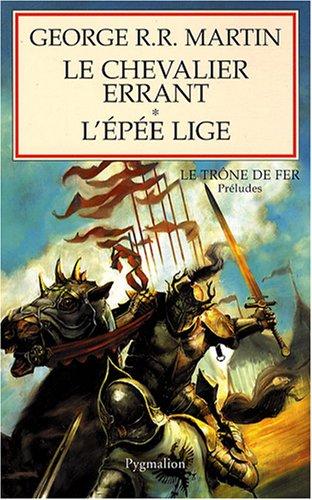 9782756401966: Le chevalier errant suivi de L'épée lige : Préludes au Trône de Fer