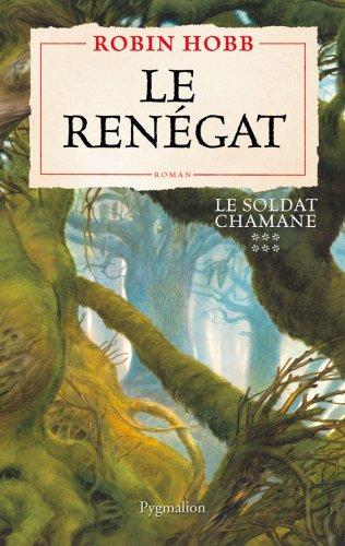 9782756401973: Le Soldat chamane, Tome 6 : Le renégat