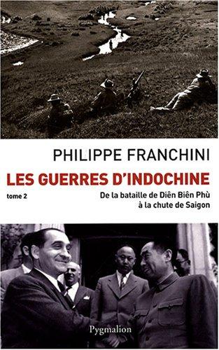 """""""les guerres d'Indochine t.2 ; de la bataille de Diên Biên Phù &agrave..."""