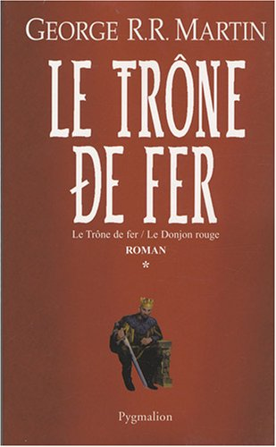 9782756402154: Le Trône de fer l'Intégrale (A game of Thrones), Tome 1 : Le Trône de fer ; Le Donjon rouge