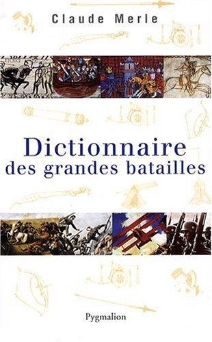 dictionnaire des grandes batailles: MERLE, CLAUDE