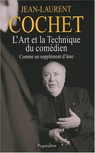 L'art et la technique du comédien (French Edition)