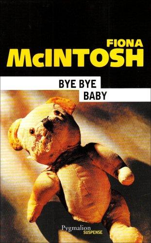 Bye bye baby (French Edition): Fiona McIntosh