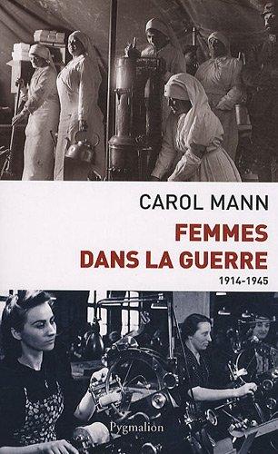 """""""femmes dans la guerre ; 1914-1945"""": Carol Mann"""