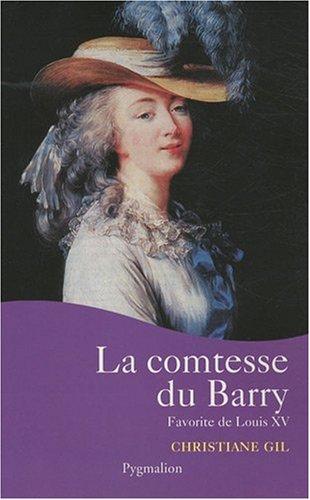 La comtesse du Barry (French Edition): Christiane Gil
