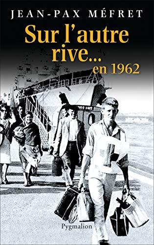 9782756403168: Sur l'autre rive... En 1962 (French Edition)