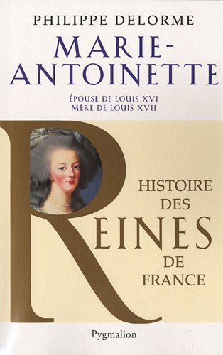 Marie-Antoinette (French Edition): Philippe Delorme