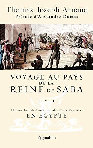 Voyage au pays de la reine de Saba : Suivi de En Egypte: Thomas Arnaud