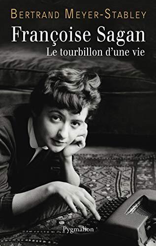Francoise Sagan: Bertrand Meyer Stabley