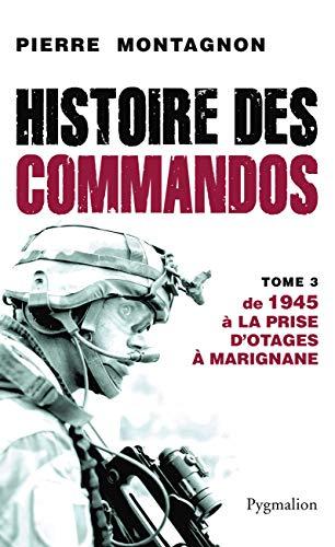 9782756405421: Histoires des Commandos : Tome 3, De 1945 à la prise d'otages à Marignane