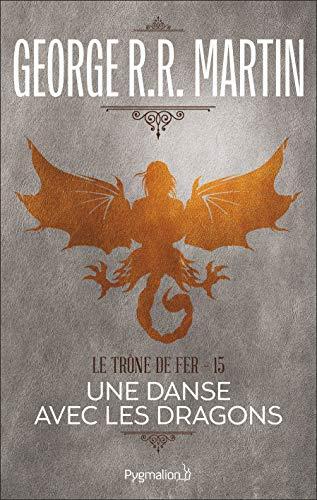 TRÔNE DE FER (LE) T.15 : UNE DANSE AVEC LES DRAGONS: MARTIN GEORGE R.R.
