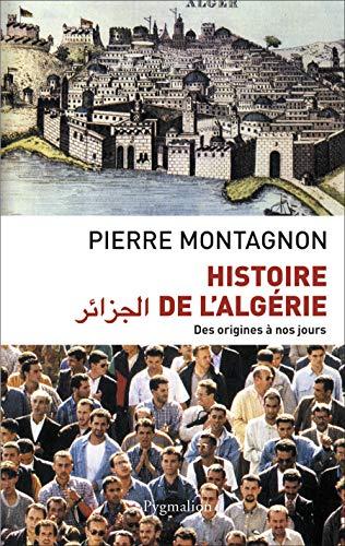 histoire de l'algerie (ne revue et completee): Pierre Montagnon