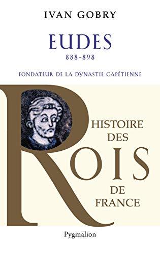 9782756408248: Eudes : Fondateur de la dynastie capétienne (888-898)