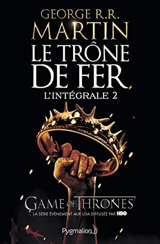 9782756408521: Le Trône de fer l'Intégrale (A game of Thrones), Tome 2 :