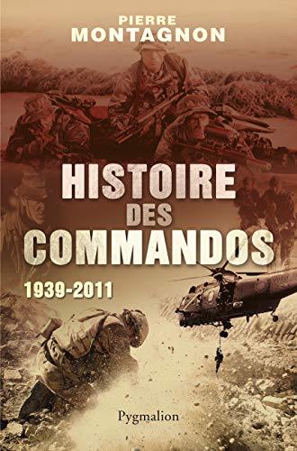 9782756411101: Histoire des commandos (1939-2011)