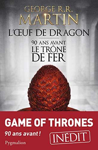 9782756411149: L'oeuf de dragon : 90 ans avant le Trône de Fer