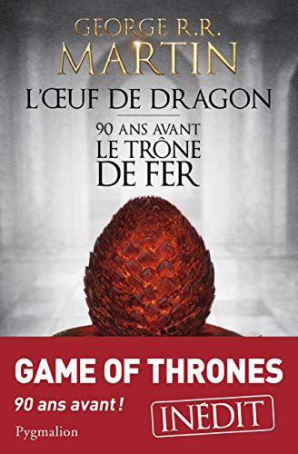 9782756411149: L'Oeuf de Dragon - 90 ans avant le trone de fer [ 90 Years before Game of Thrones - Tales of Dunk and Egg ] (French Edition)