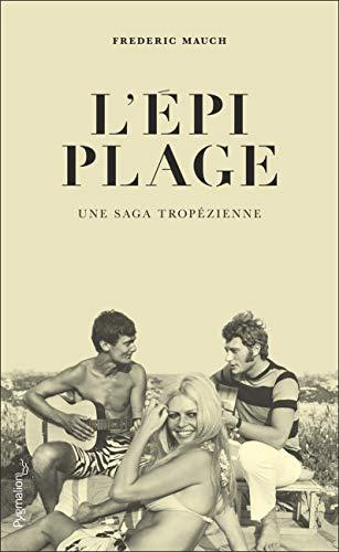 9782756429885: L'Épi Plage : une Saga tropézienne