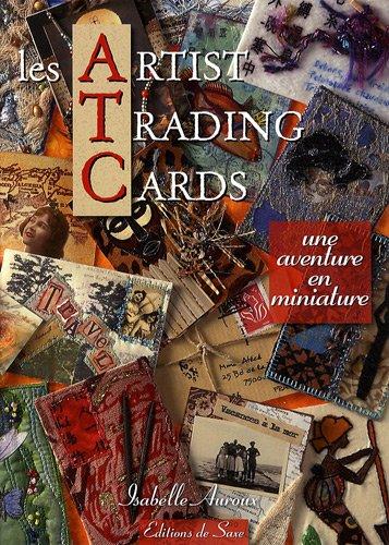 9782756503967: Les Artist Trading Cards : Une aventure en miniature