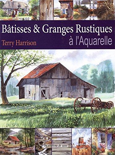 Bâtisses & Granges Rustiques à l'Aquarelle (French Edition): ...