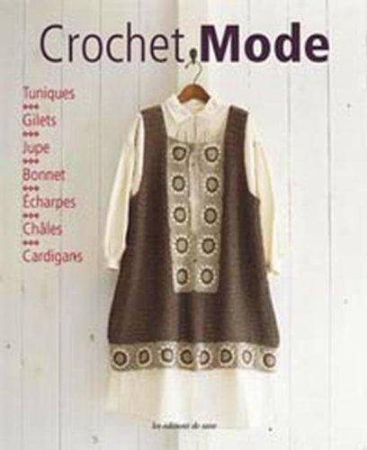 9782756505657: Crochet mode : Tuniques, Gilets, Jupe, Bonnet, Echarpes, Châles, Cardigans