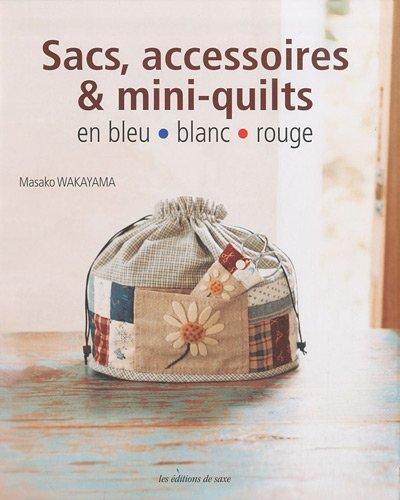 9782756505930: Sacs, accessoires & mini-quilts en bleu blanc rouge