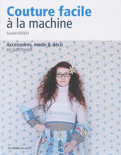 """9782756505992: """"couture facile à la machine ; accessoires, mode & déco en patchwork"""""""