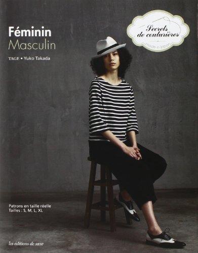 Féminin Masculin : Patrons en taille réelle: Yuko Takada; Nobuko