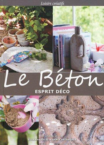 9782756507507: Le béton : Esprit déco (Loisirs créatifs)