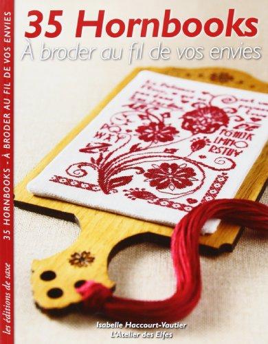 35 hornbooks à broder au fil de vos envies: Isabelle Haccourt-Vautier