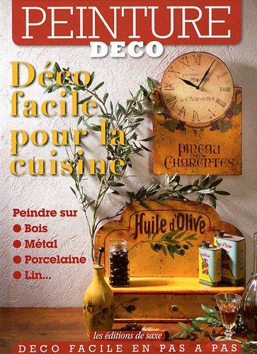 9782756508146: D�co facile pour la cuisine, Peindre sur: bois, m�tal, porcelaine, lin