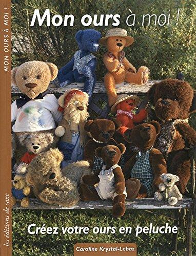 9782756508382: Mon ours à moi ! : Créez votre ours en peluche