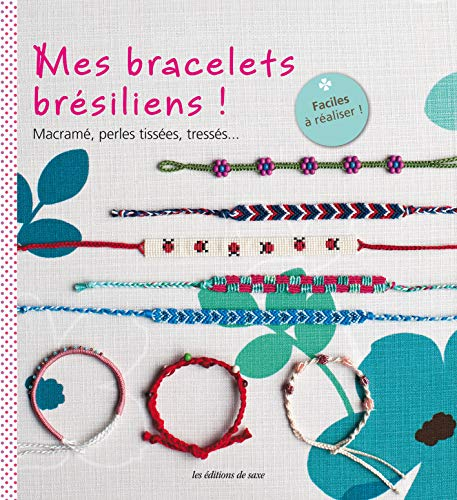 9782756509075: Mes bracelets bresiliens ! (French Edition)