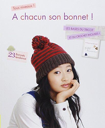 9782756509310: A chacun son bonnet ! Les bases du tricot et du crochet incluses ! 23 bonnets tendance. Tous niveaux !
