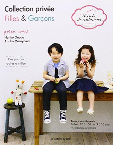 9782756509389: Collection Privée Filles et Garcons. Patrons en Taille Reelle : 90 a 130 Cm (3 a 10 Ans) 3 Modeles P (Secrets de couturières)