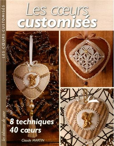 9782756510491: Les coeurs customisés. 8 techniques - 40 coeurs.
