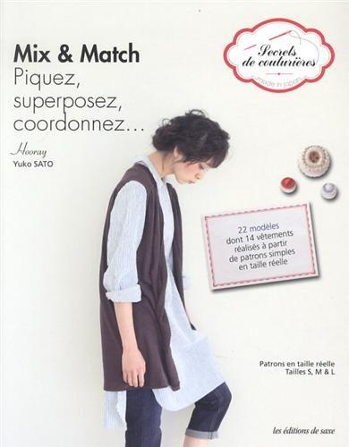 9782756520193: Mix & match : Piquez, superposez, coordonnez... (Secrets de couturières)