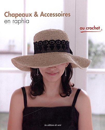 9782756520575: Chapeaux & Accessoires en raphia au crochet